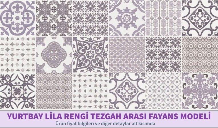 Yurtbay Seramik: Lila Rengi Tezgah Arası Fayans Modelleri